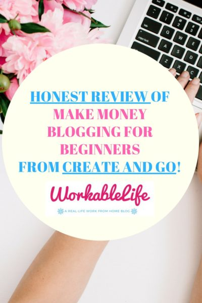 Honest Review of Make Money Blogging for Beginners Course from Create and Go!